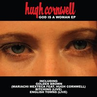 God Is a Woman — Hugh Cornwell