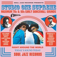 Soul Jazz Records Presents STUDIO ONE Supreme: Maximum 70s and 80s Early Dancehall Sounds — сборник