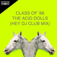 The Acid Dolls — Class of '88
