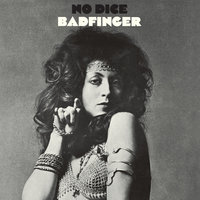 No Dice — Badfinger