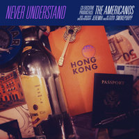 Never Understand — The Americanos, Jeremih, Smokepurpp