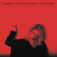 Time Bomb — Jessie & The Gentlemen