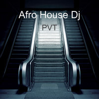 PVT — Afro House Dj
