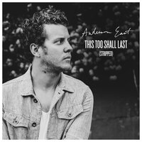 This Too Shall Last — Anderson East