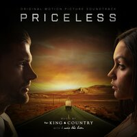 Priceless — for KING & COUNTRY, I Was the Lion