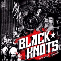 Chemical City Riot — Black Knots