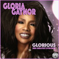 Glorious - Her Greatest Ever Hits — Gloria Gaynor