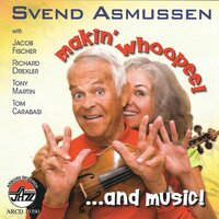 Makin' Whoopee...and Music! — Svend Asmussen