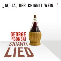 Chianti Lied — George le Bonsai