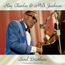 Soul Brothers — Ray Charles & Milt Jackson, Oscar Pettiford / Connie Kay / Skeeter Best / Bily Mitchell