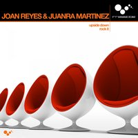 Upside Down / Rock It — Joan Reyes & Juanra Martinez