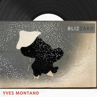 Blizzard — Yves Montand