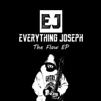 The Flaw EP — Everything Joseph