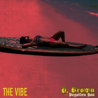 The Vibe — D. Brown the Begotten Son