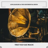 That Old Sax Magic — Lew Quadling & The Sentimental Reeds