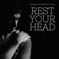 Rest Your Head - Relaxation for Meditation & Yoga, Music for Relaxing Time, Restorative Sleep — Djelimady Martins & Sleep Music Academy, Sleep Music Academy, Djelimady Martins