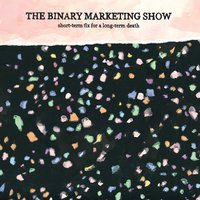 Short-Term Fix for a Long-Term Death — The Binary Marketing Show