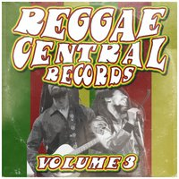 Reggae Central Records, Vol. 3 — сборник