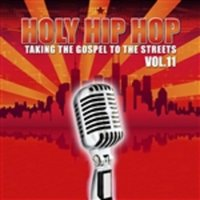 Holy Hip Hop, Vol. 11 — Various Artists - Holy Hip Hop