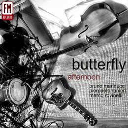 Afternoon — Butterfly, Pierpaolo Ranieri, Bruno Marinucci, Marco Rovinelli