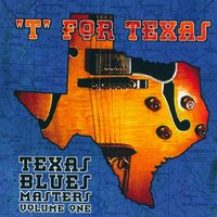 """T"" Is For Texas: Texas Blues Masters Vol. 1 — сборник"