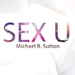 Sex U — Michael B. Sutton