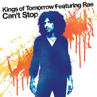 Can't Stop — Kings of Tomorrow feat. Rae