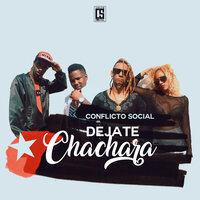 Déjate chachara — Conflicto social