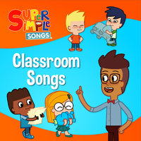 Classroom Songs — Super Simple Songs