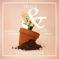 Trials and Tribulations — Cinco, Sabrina Sounds