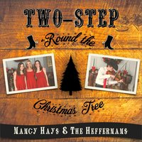 Two-Step 'Round the Christmas Tree — Nancy Hays & The Heffernans