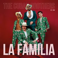 La Familia — The Cuban Brothers
