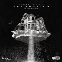 Foundation — General Drizzle feat. Goon & Flauk