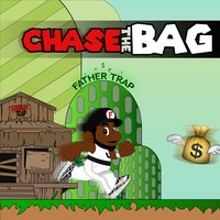 Chase the Bag — Father Trap