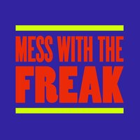 Mess With The Freak — Brett Gould