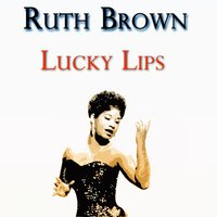 Lucky Lips — Ruth Brown