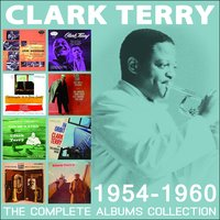 The Complete Albums Collection: 1954 - 1960 — Clark Terry