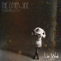 The Other Side Collection — Leo Wood