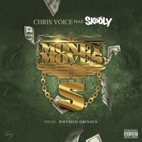 Money Moves — Skooly, Chris Voice, Whymen Grindin