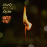 Moody Christmas Lights — Edith Piaf