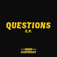 Questions EP — High Contrast