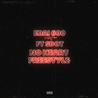 No Heart Freestyle — Edai