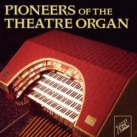 Pioneers of the Theatre Organ — сборник