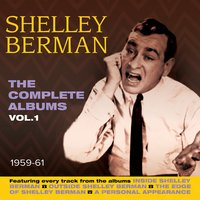 The Complete Albums 1959-61, Vol. 1 — Shelley Berman