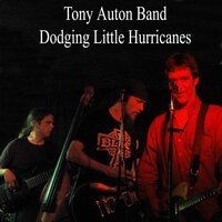 Dodging Little Hurricanes — The Tony Auton Band