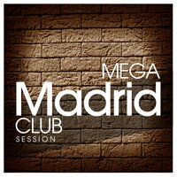 Mega Madrid Club Session — сборник