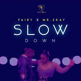 Slow Down — Fairy, Mr. 2kay