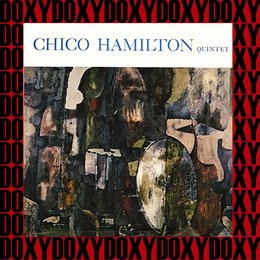 The Chico Hamilton Quintet — Chico Hamilton, Paul Horn, Carson Smith, Fred Katz, John Pisano