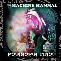 The Machine Mammal — Perseph One