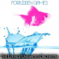 Forbidden Games — The Lounge Unlimited Orchestra
